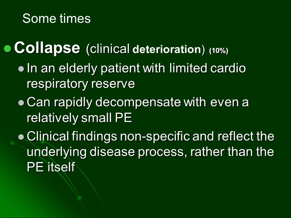 Collapse (clinical deterioration) (10%)