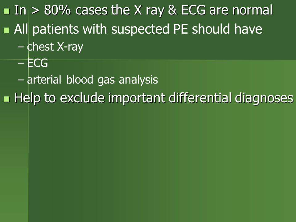 In > 80% cases the X ray & ECG are normal