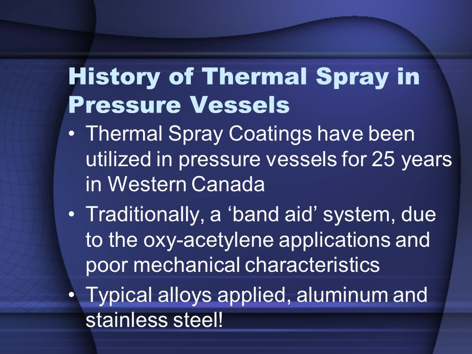History of Thermal Spray in Pressure Vessels