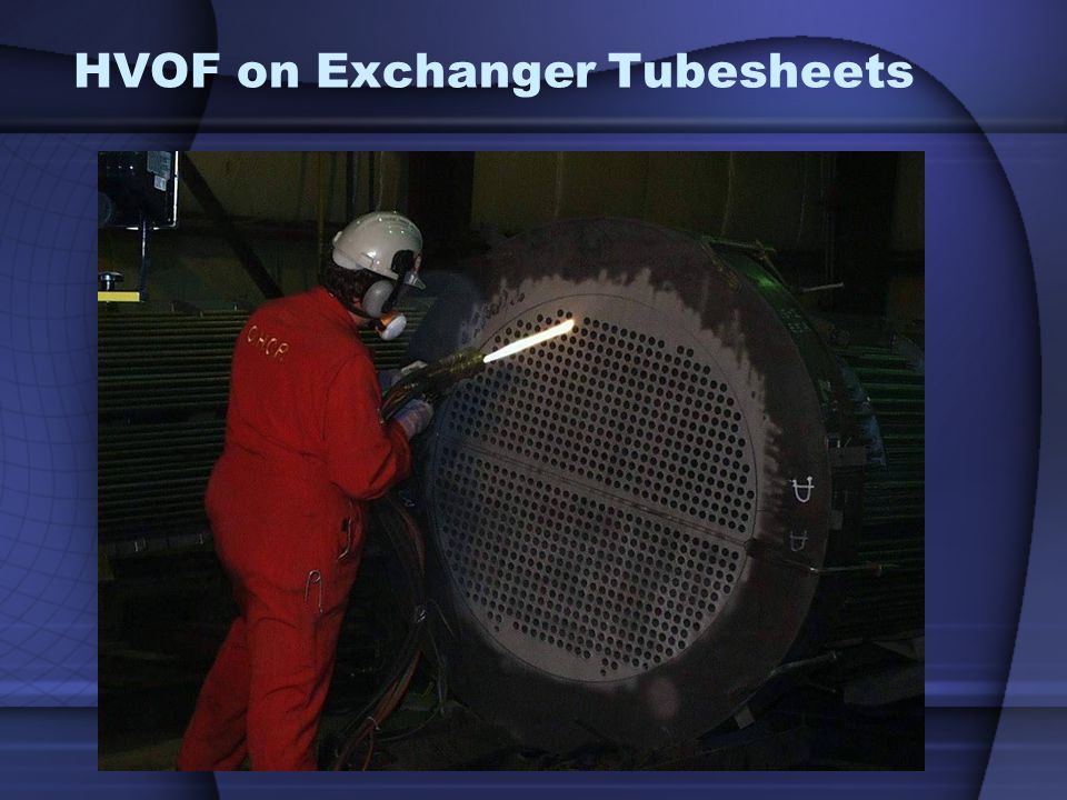 HVOF on Exchanger Tubesheets