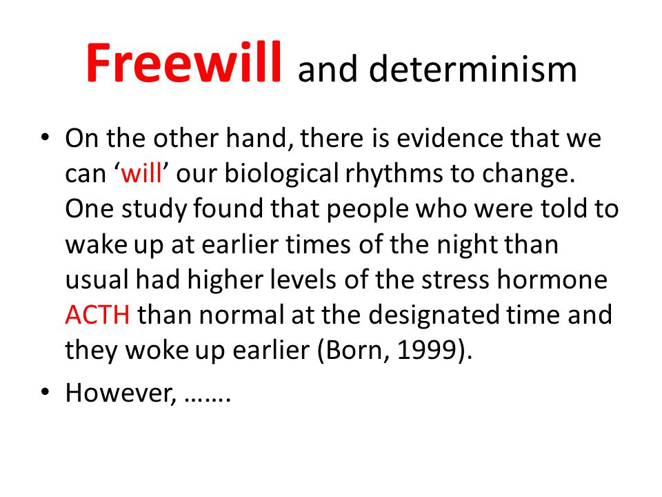 Freewill and determinism