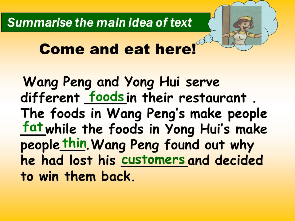Come and eat here! Summarise the main idea of text