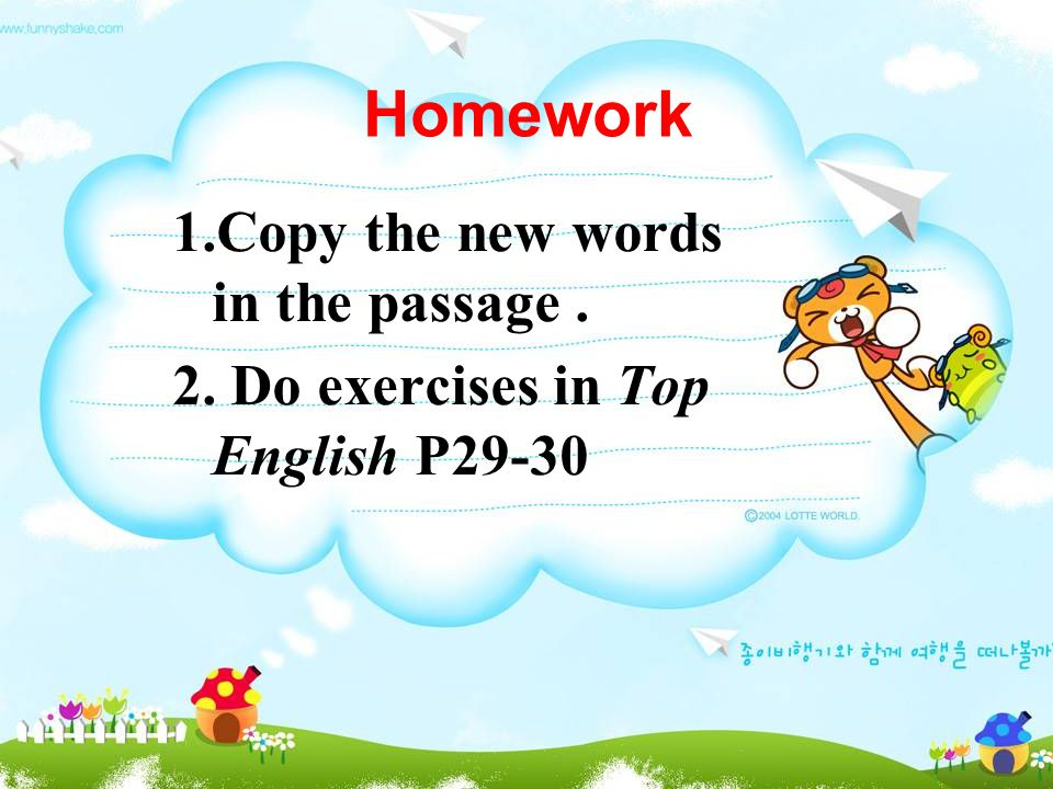 Homework 1.Copy the new words in the passage .