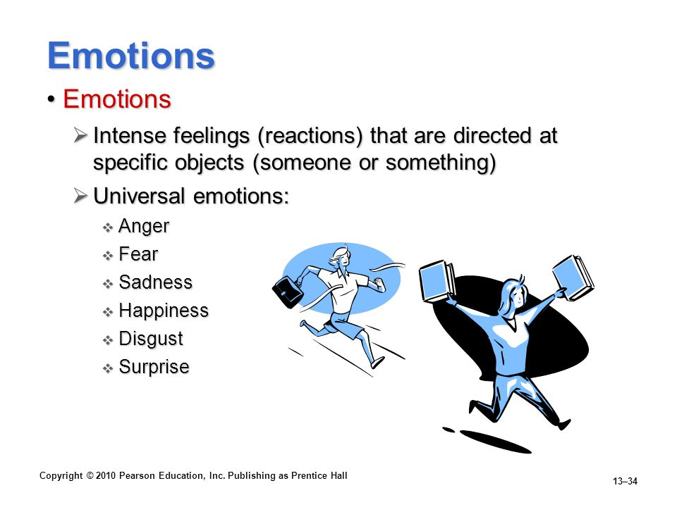 Emotions Emotions. Intense feelings (reactions) that are directed at specific objects (someone or something)