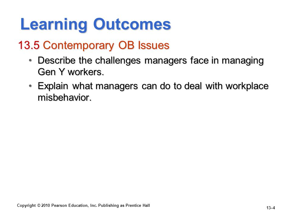 Learning Outcomes 13.5 Contemporary OB Issues