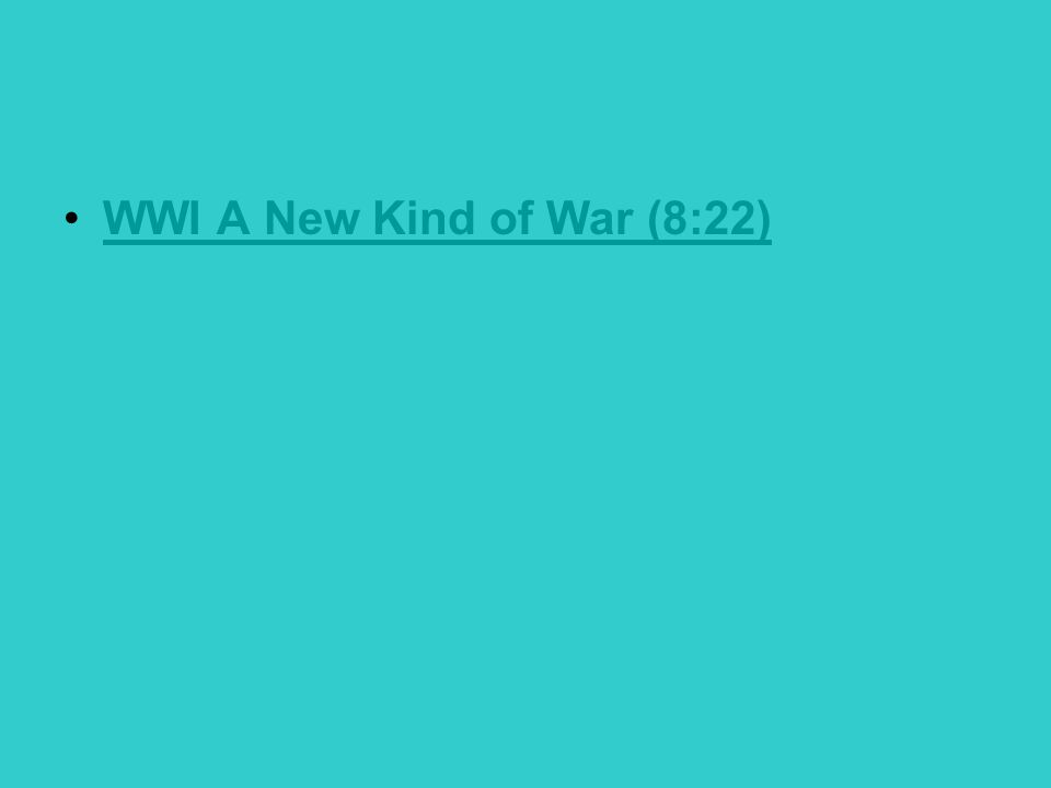 WWI A New Kind of War (8:22)