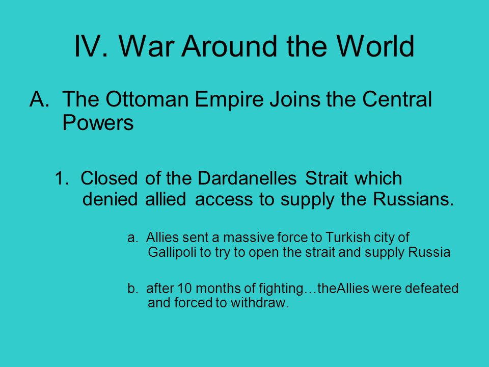 IV. War Around the World The Ottoman Empire Joins the Central Powers