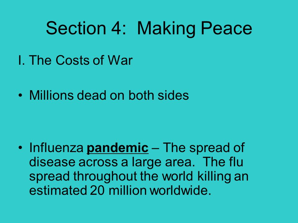 Section 4: Making Peace I. The Costs of War