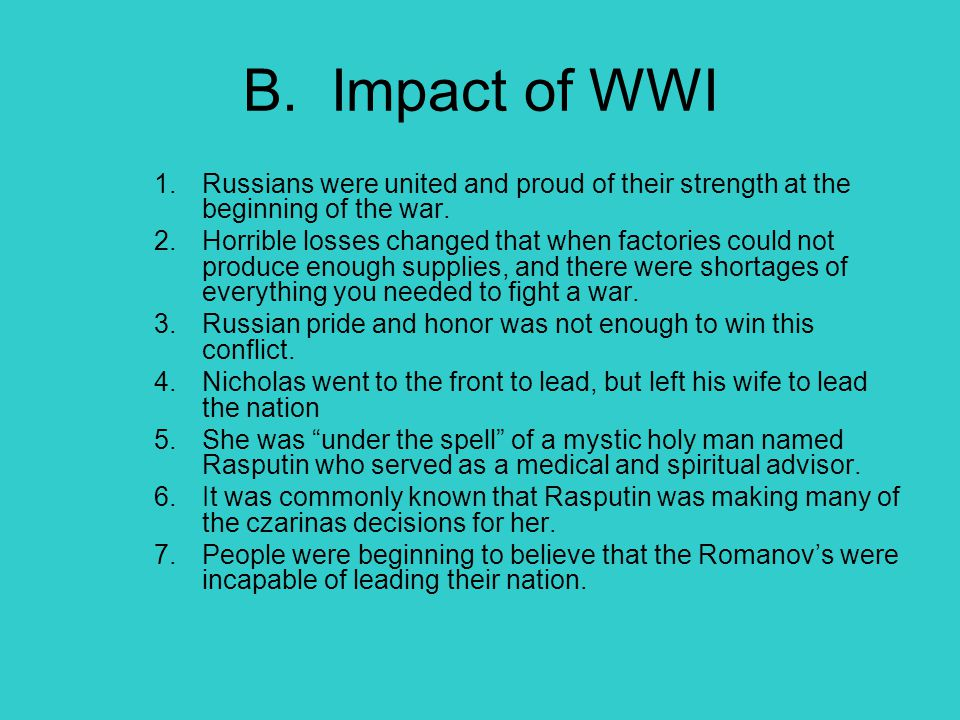 B. Impact of WWI Russians were united and proud of their strength at the beginning of the war.