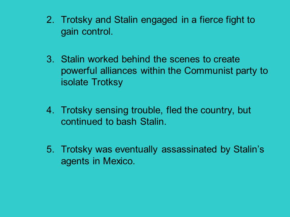Trotsky and Stalin engaged in a fierce fight to gain control.
