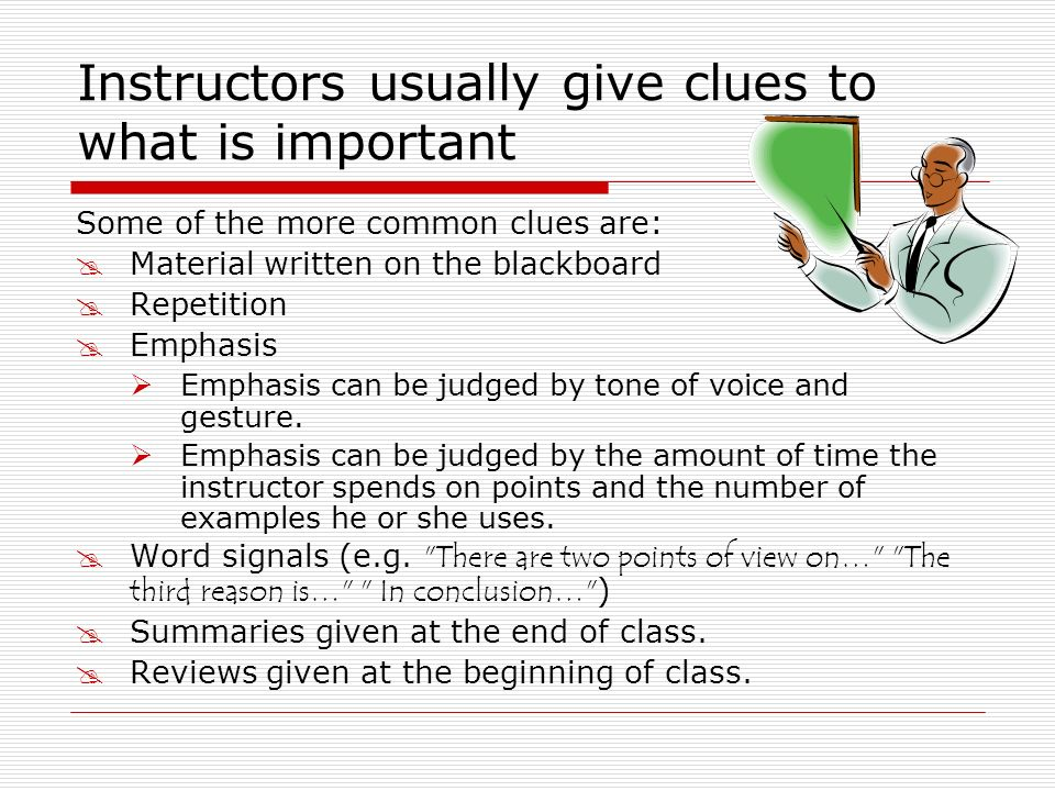 Instructors usually give clues to what is important
