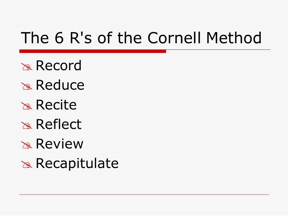 The 6 R s of the Cornell Method