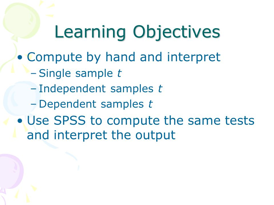 Learning Objectives Compute by hand and interpret