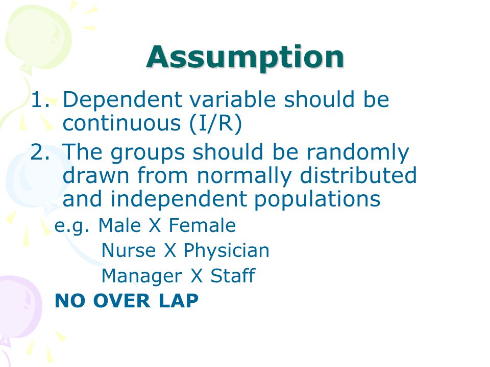 Assumption Dependent variable should be continuous (I/R)