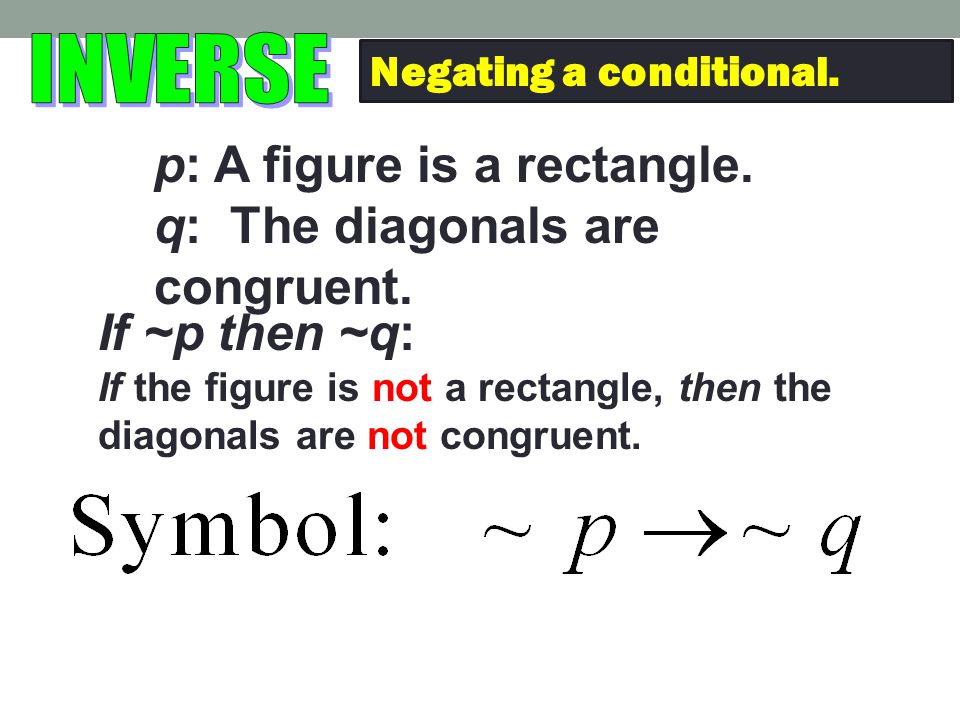 p: A figure is a rectangle. q: The diagonals are congruent.