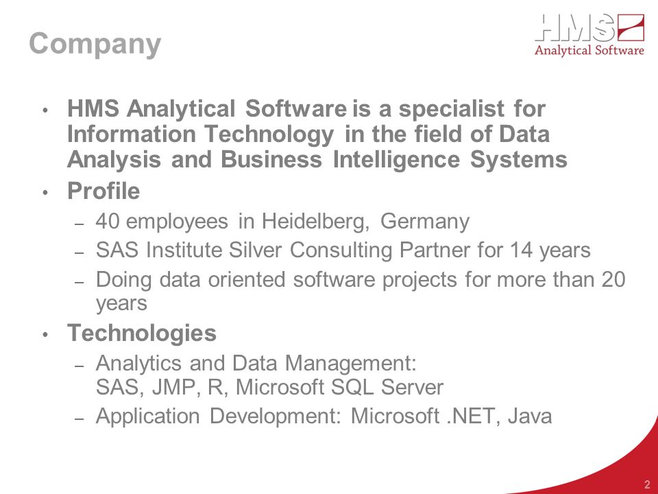 Company HMS Analytical Software is a specialist for Information Technology in the field of Data Analysis and Business Intelligence Systems.
