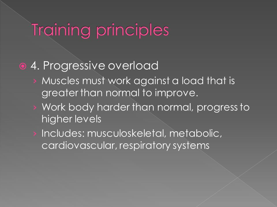 Training principles 4. Progressive overload
