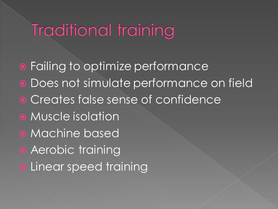 Traditional training Failing to optimize performance