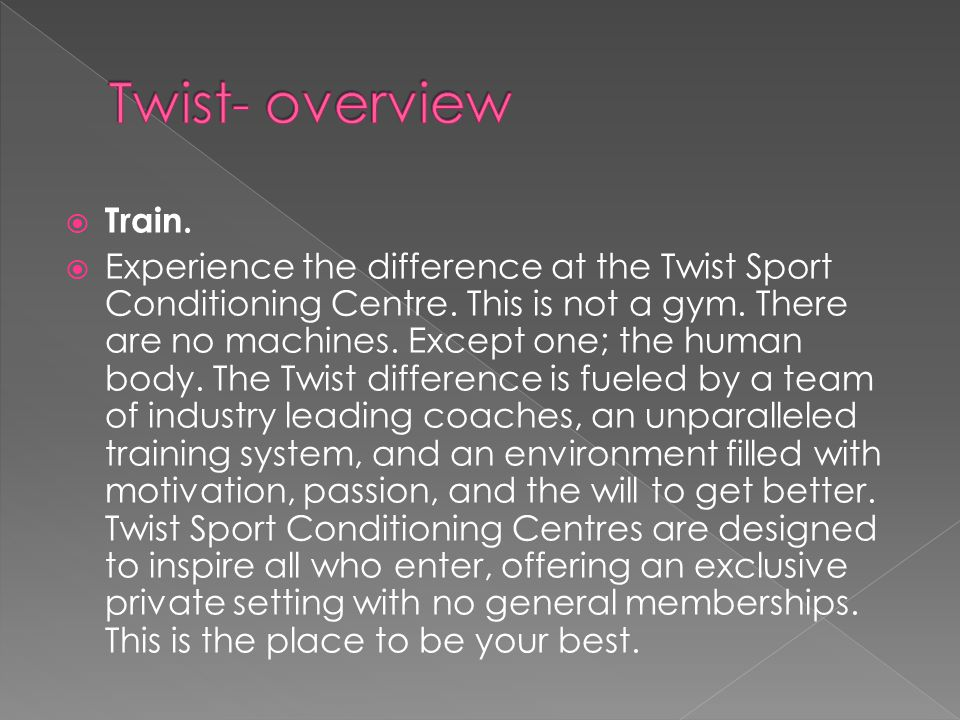 Twist- overview Train.