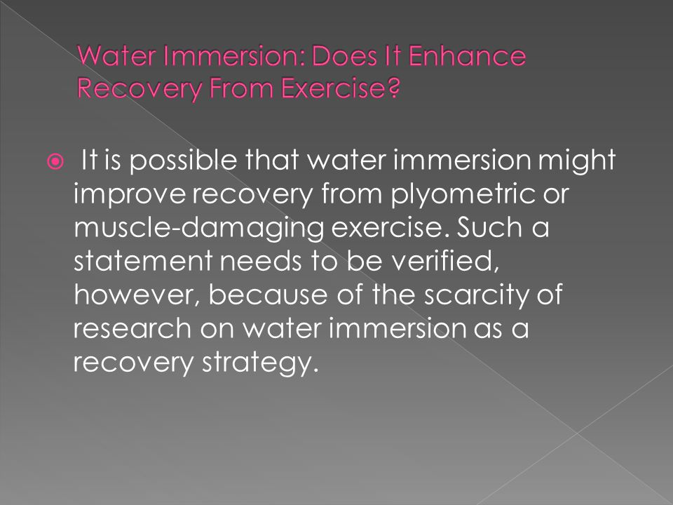 Water Immersion: Does It Enhance Recovery From Exercise