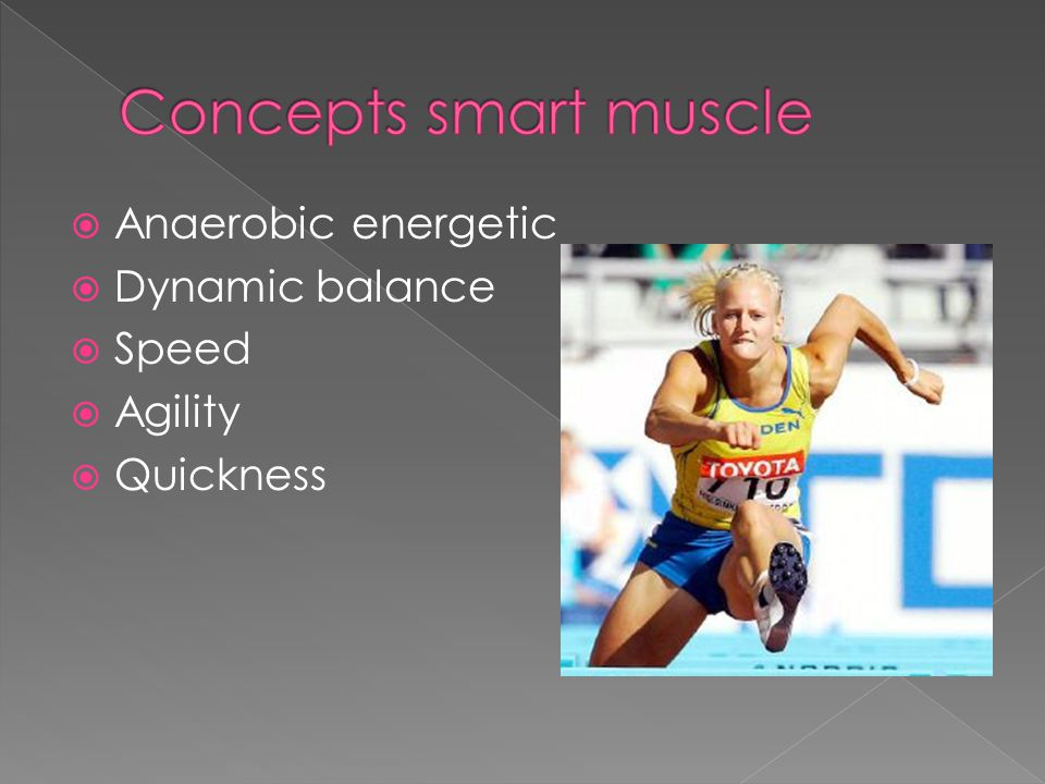 Concepts smart muscle Anaerobic energetic Dynamic balance Speed