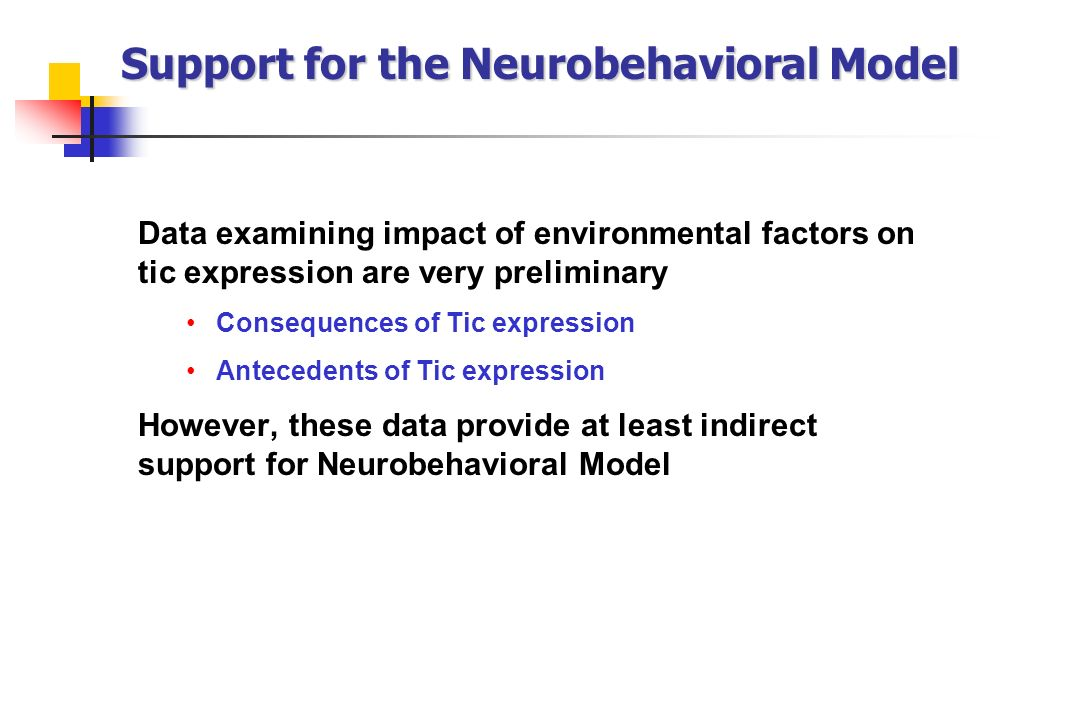 Support for the Neurobehavioral Model