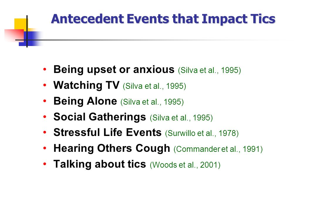 Antecedent Events that Impact Tics