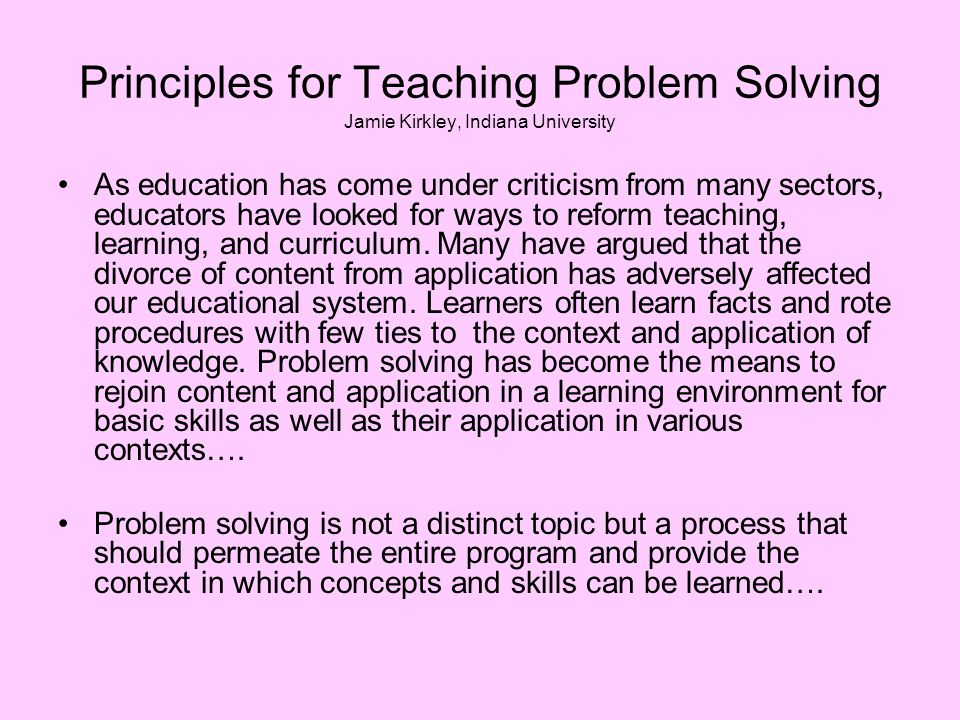 Principles for Teaching Problem Solving Jamie Kirkley, Indiana University