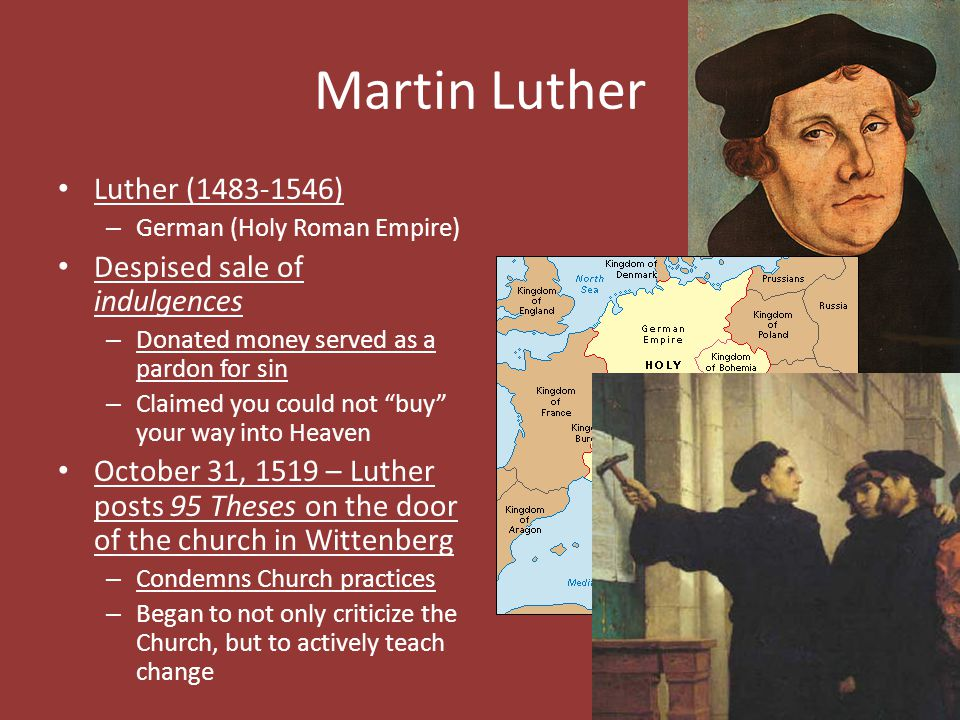 Martin Luther Luther (1483-1546) Despised sale of indulgences
