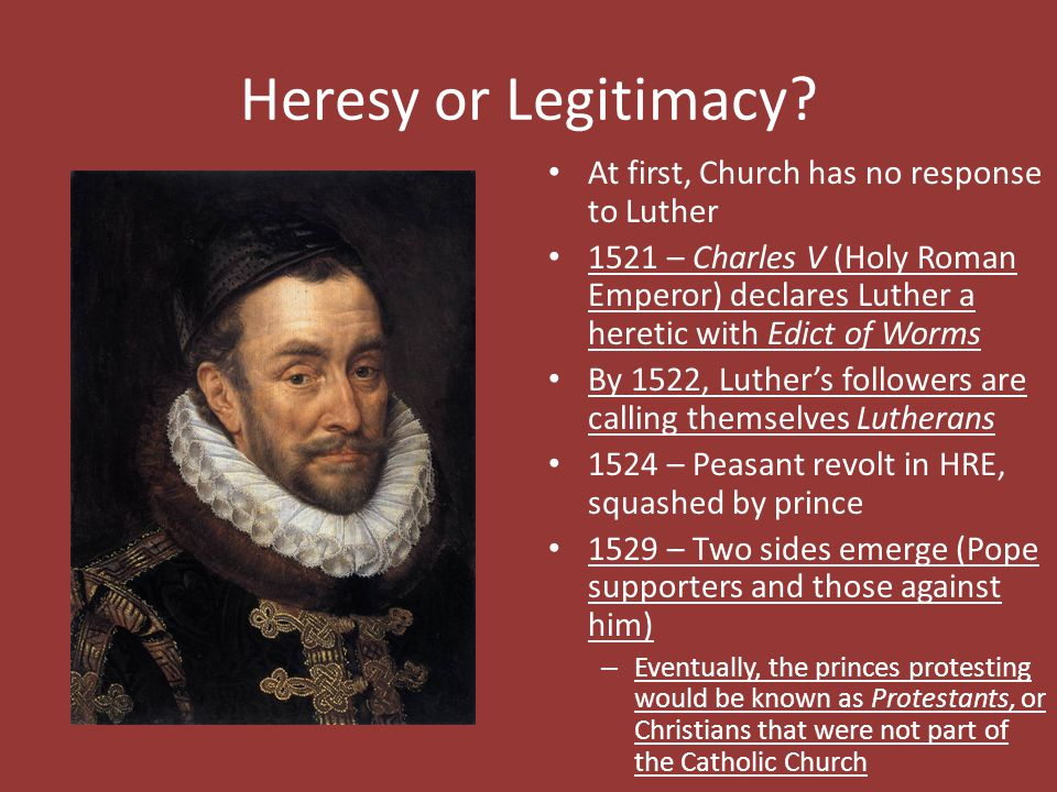Heresy or Legitimacy At first, Church has no response to Luther