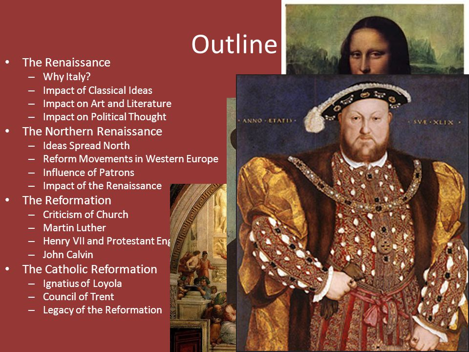 Outline The Renaissance The Northern Renaissance The Reformation