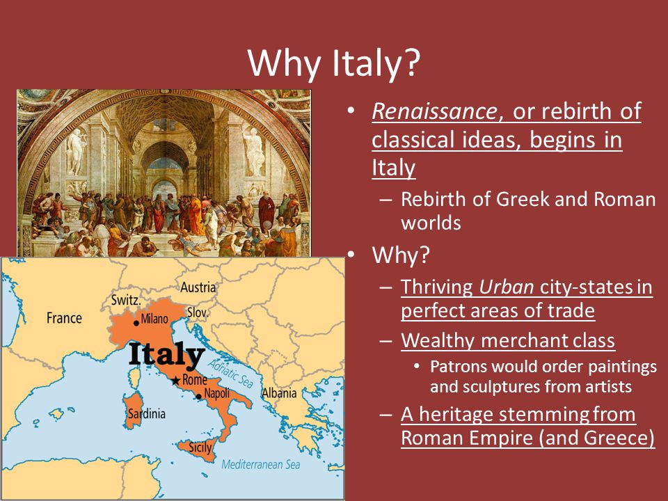 Why Italy Renaissance, or rebirth of classical ideas, begins in Italy