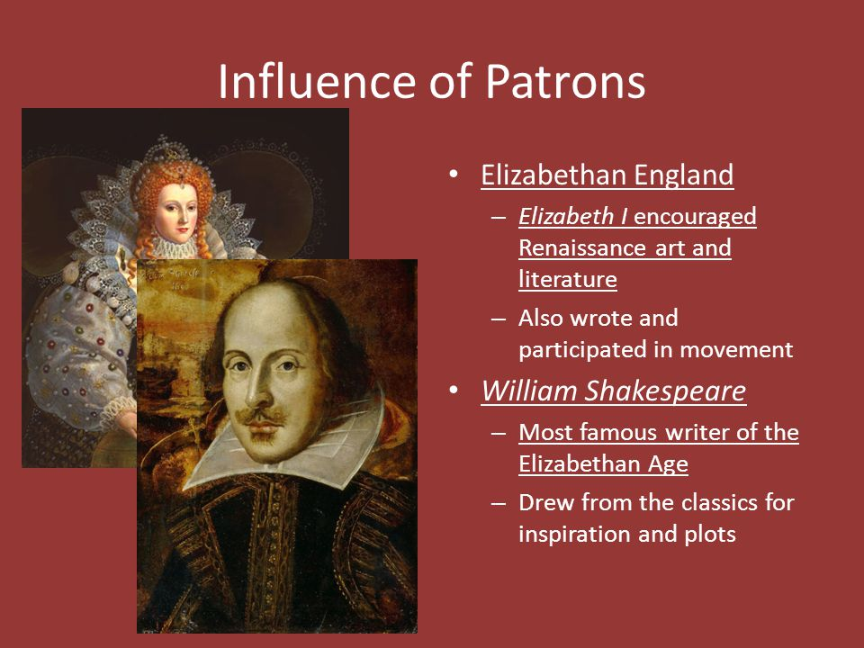 Influence of Patrons Elizabethan England William Shakespeare
