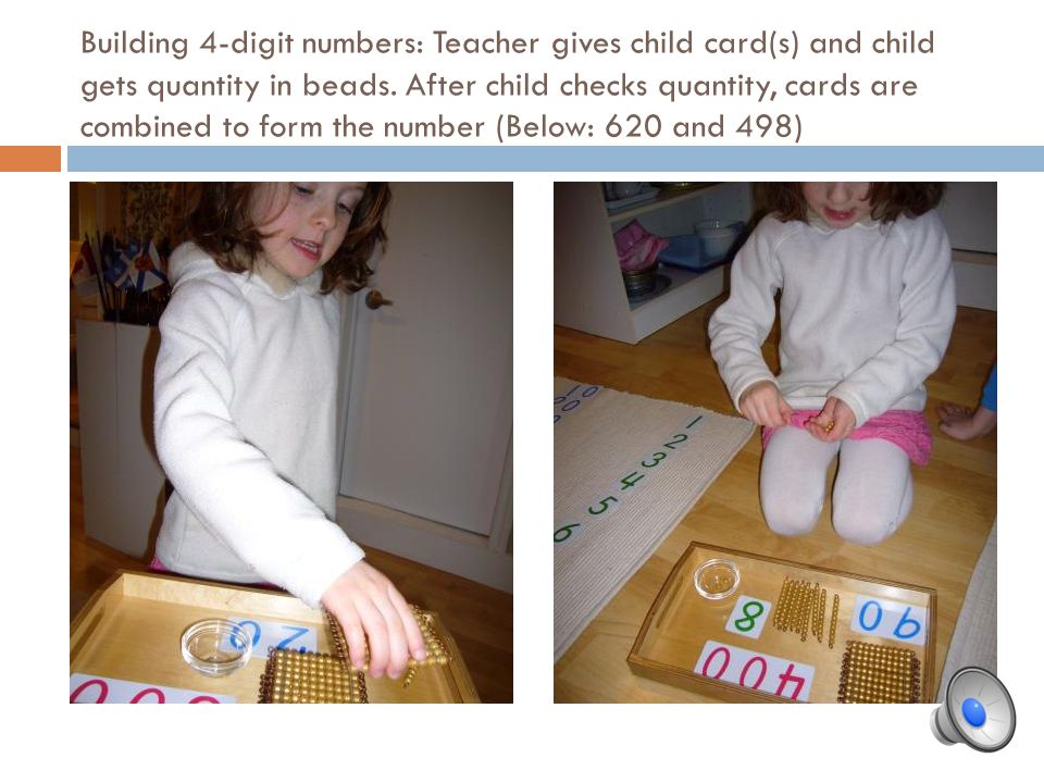 Building 4-digit numbers: Teacher gives child card(s) and child gets quantity in beads.