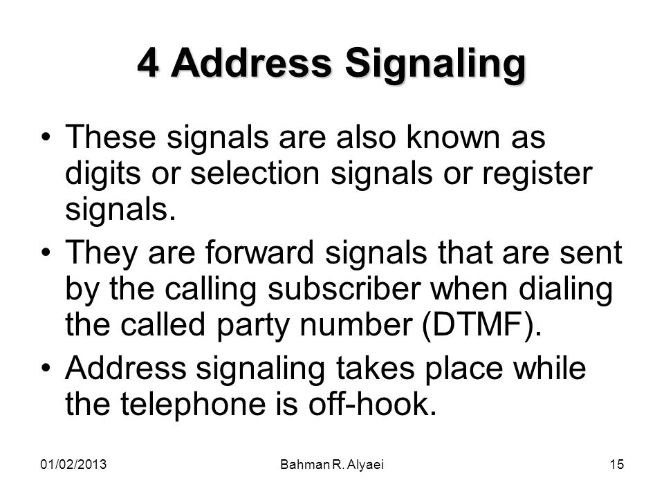 4 Address Signaling These signals are also known as digits or selection signals or register signals.