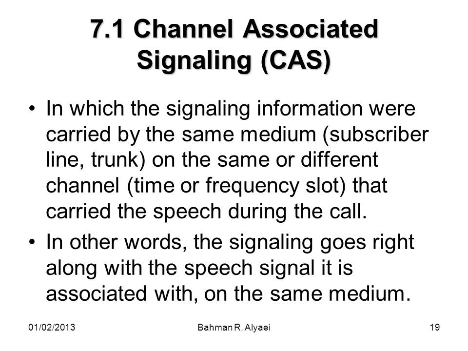 7.1 Channel Associated Signaling (CAS)