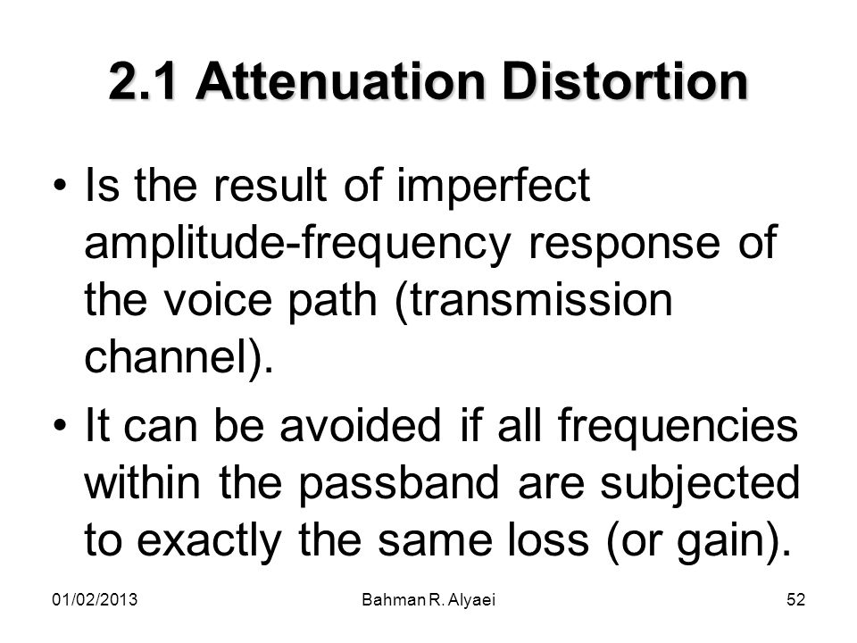 2.1 Attenuation Distortion