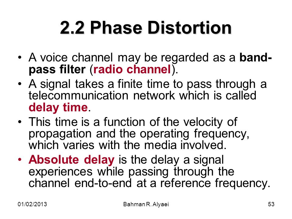2.2 Phase Distortion A voice channel may be regarded as a band-pass filter (radio channel).