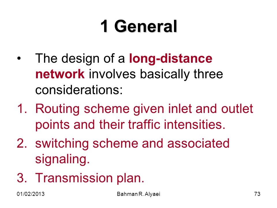 1 General The design of a long-distance network involves basically three considerations: