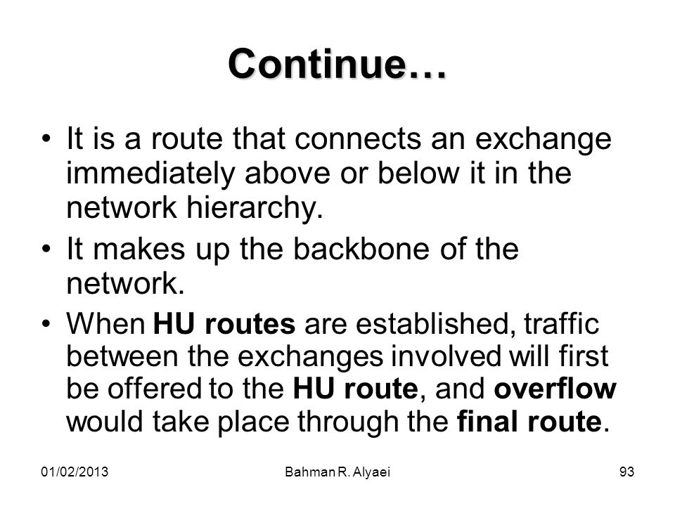Continue… It is a route that connects an exchange immediately above or below it in the network hierarchy.