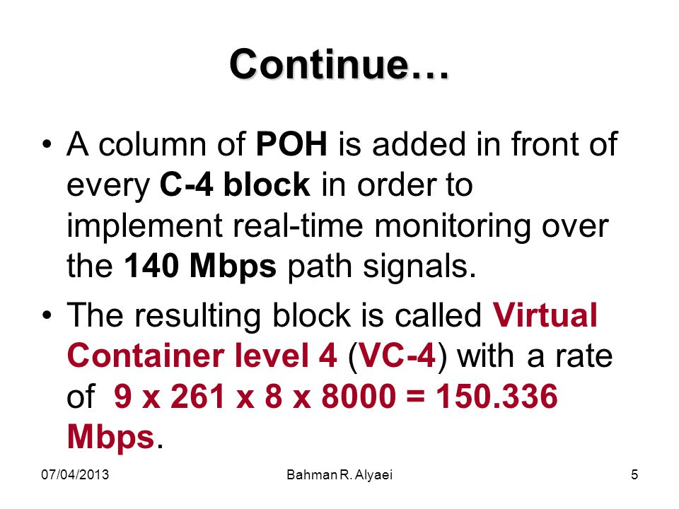 Continue… A column of POH is added in front of every C-4 block in order to implement real-time monitoring over the 140 Mbps path signals.