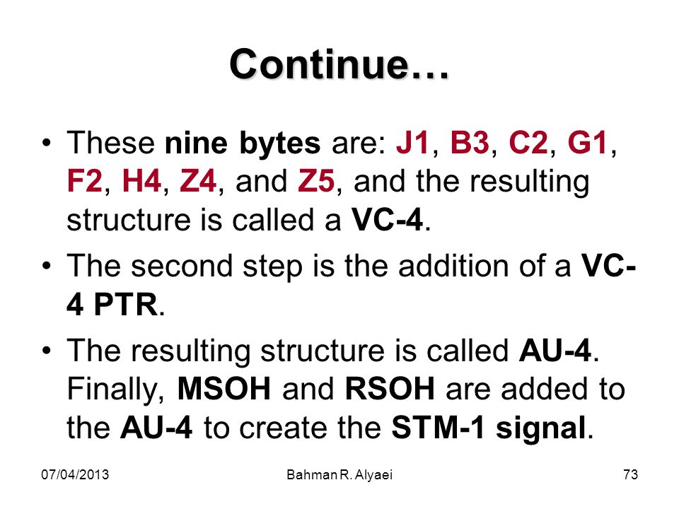 Continue… These nine bytes are: J1, B3, C2, G1, F2, H4, Z4, and Z5, and the resulting structure is called a VC-4.