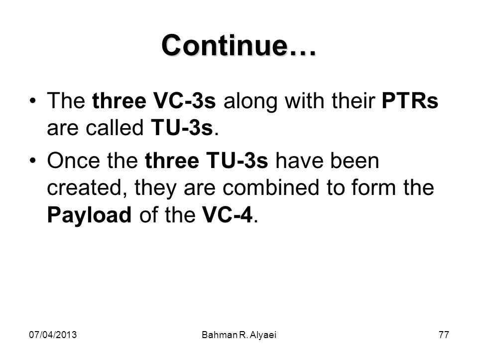 Continue… The three VC-3s along with their PTRs are called TU-3s.