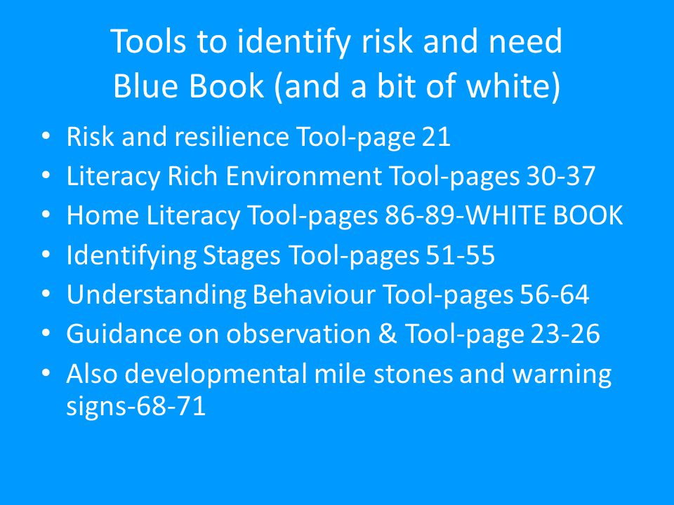 Tools to identify risk and need Blue Book (and a bit of white)
