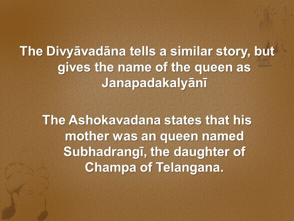 The Divyāvadāna tells a similar story, but gives the name of the queen as Janapadakalyānī