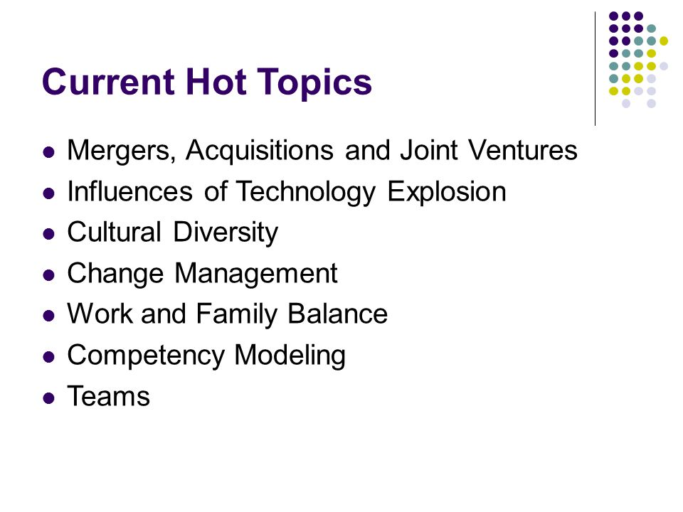 Current Hot Topics Mergers, Acquisitions and Joint Ventures