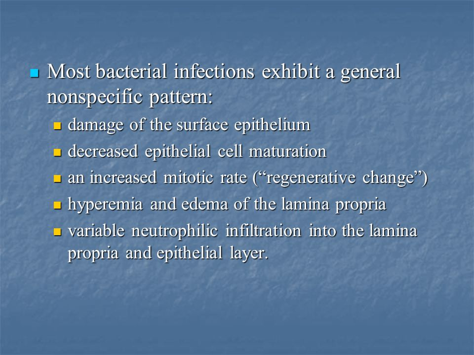 Most bacterial infections exhibit a general nonspecific pattern: