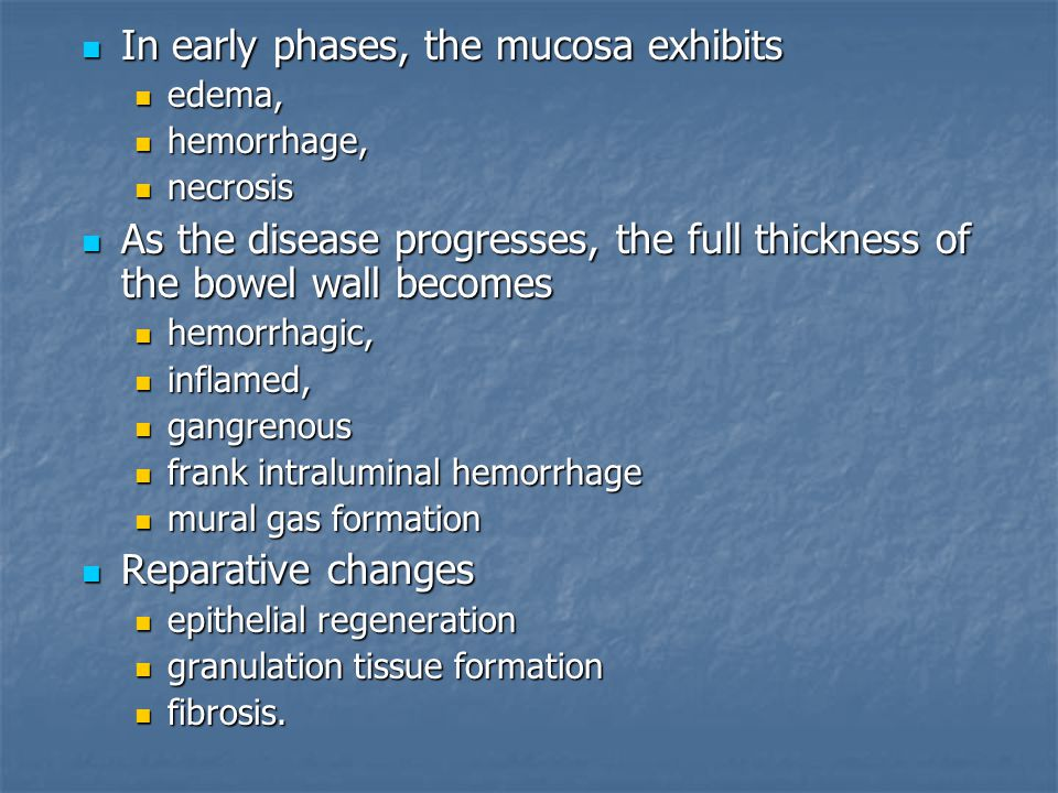 In early phases, the mucosa exhibits