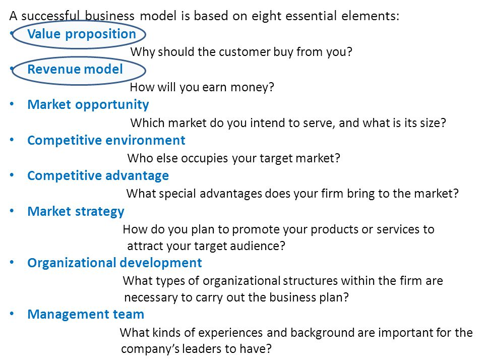 A successful business model is based on eight essential elements: