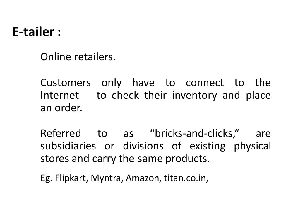 E-tailer : Online retailers.